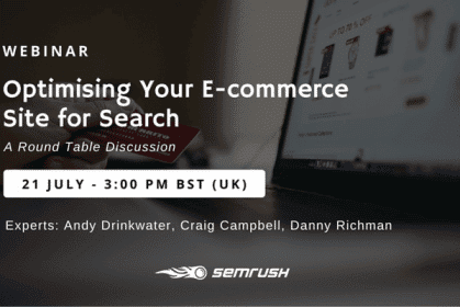 Optimising Your E-commerce Site for Search: A Round Table Discussion